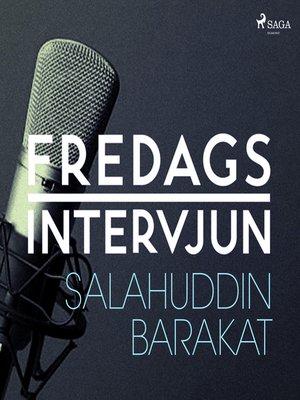cover image of Fredagsintervjun--Salahuddin Barakat