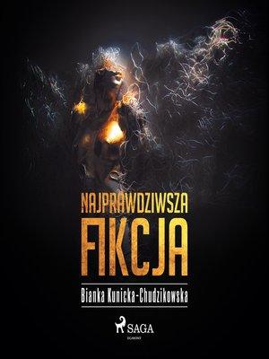 cover image of Najprawdziwsza fikcja