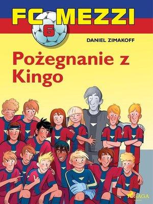 cover image of FC Mezzi 6--Pożegnanie z Kingo