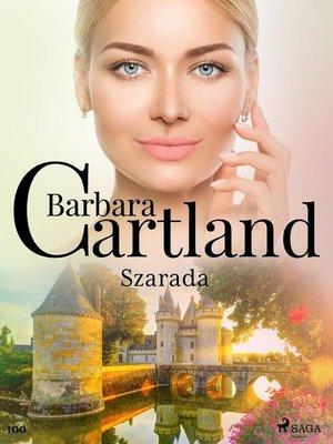 cover image of Szarada--Ponadczasowe historie miłosne Barbary Cartland