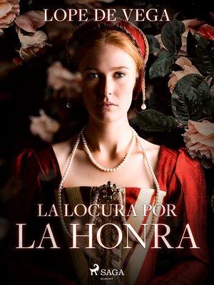 cover image of La locura por la honra
