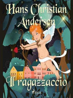 cover image of Il ragazzaccio