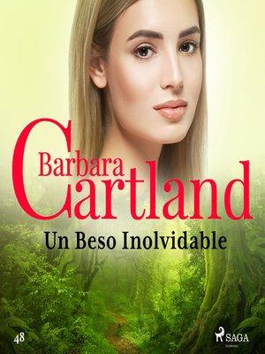 cover image of Un Beso Inolvidable (La Colección Eterna de Barbara Cartland 48)
