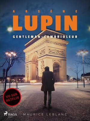 cover image of Arsène Lupin — Arsène Lupin, Gentleman-Cambrioleur