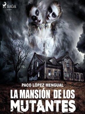 cover image of La mansión de los mutantes