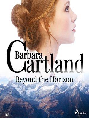 cover image of Beyond the Horizon (Barbara Cartland's Pink Collection 118)