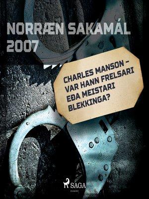 cover image of Charles Manson – var hann frelsari eða meistari blekkinga?