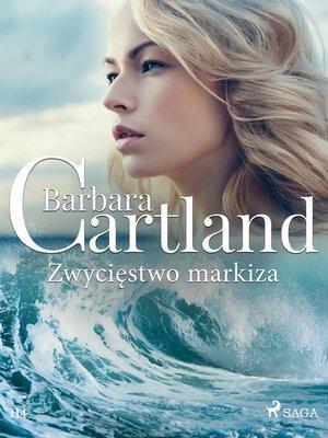 cover image of Zwycięstwo markiza--Ponadczasowe historie miłosne Barbary Cartland