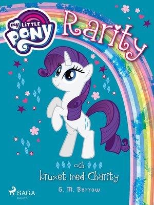 cover image of Rarity och kruxet med Charity