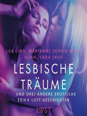 cover image of Lesbische Träume – und drei andere erotische Erika Lust-Geschichten