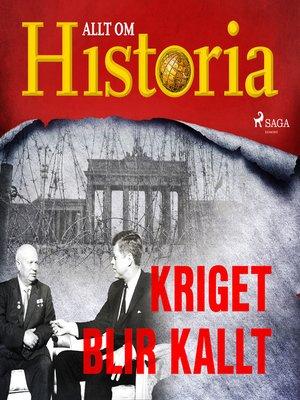 cover image of Kriget blir kallt