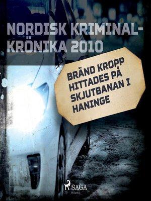 cover image of Bränd kropp hittades på skjutbanan i Haninge