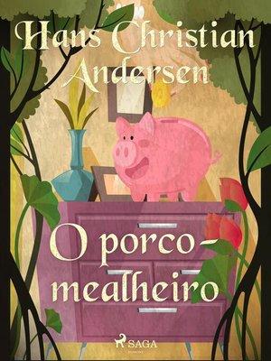 cover image of O porco-mealheiro