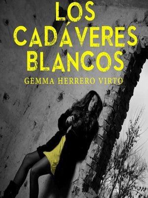cover image of Los cadáveres blancos