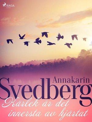 cover image of Kärlek är det innersta av hjärtat