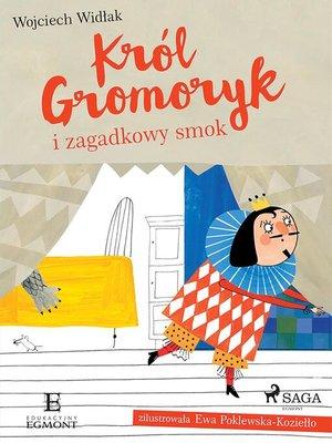 cover image of Król Gromoryk i zagadkowy smok