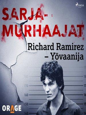cover image of Richard Ramirez – Yövaanija