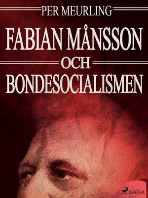 cover image of Fabian Månsson och bondesocialismen