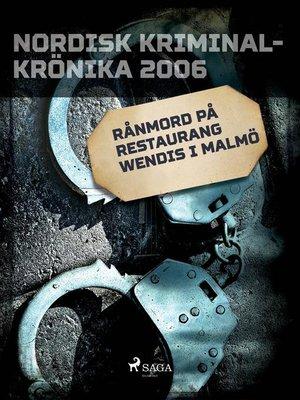 cover image of Rånmord på restaurang Wendis i Malmö