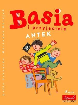 cover image of Basia i przyjaciele--Antek