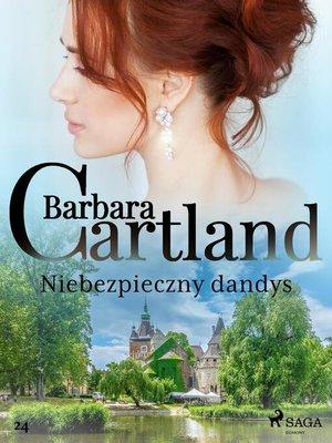 cover image of Niebezpieczny dandys--Ponadczasowe historie miłosne Barbary Cartland