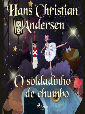 cover image of O soldadinho de chumbo