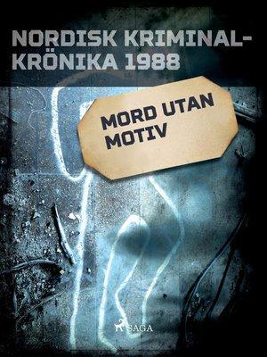 cover image of Mord utan motiv