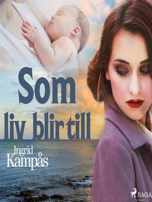 cover image of Som liv blir till