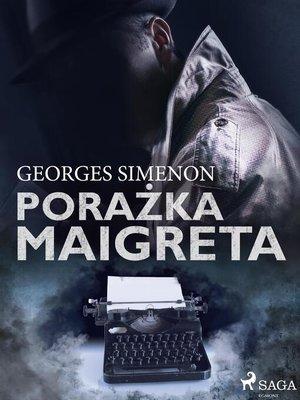 cover image of Porażka Maigreta