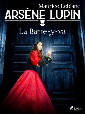 cover image of Arsène Lupin — La Barre-y-va