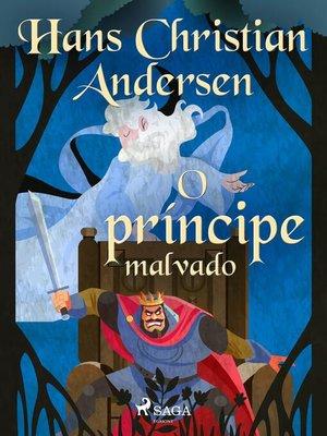 cover image of O príncipe malvado