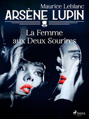 cover image of Arsène Lupin — La Femme aux Deux Sourires