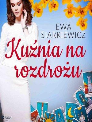 cover image of Kuźnia na rozdrożu