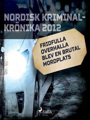 cover image of Fridfulla Overhalla blev en brutal mordplats