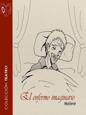 cover image of El enfermo imaginario--Dramatizado
