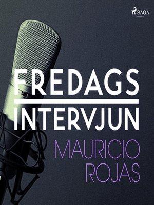 cover image of Fredagsintervjun--Mauricio Rojas