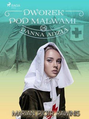 cover image of Dworek pod Malwami 26--Panna Adzia