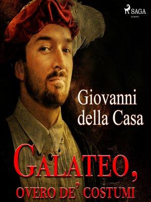 cover image of Galateo, overo de' costumi