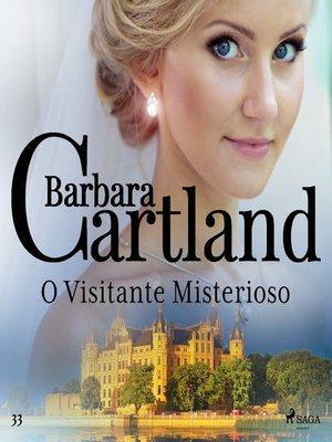cover image of O Visitante Misterioso (A Eterna Coleção de Barbara Cartland 33)