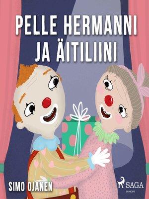 cover image of Pelle Hermanni ja äitiliini