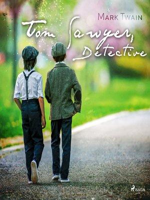 cover image of Tom Sawyer detective--Dramatizado