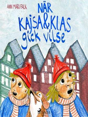 cover image of När Kajsa och Klas gick vilse