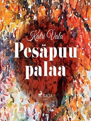 cover image of Pesäpuu palaa