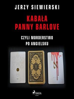 cover image of Kabała panny Barlove, czyli morderstwo po angielsku