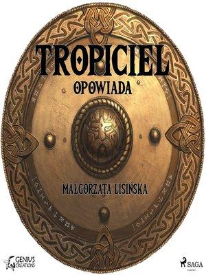 cover image of Tropiciel opowiada
