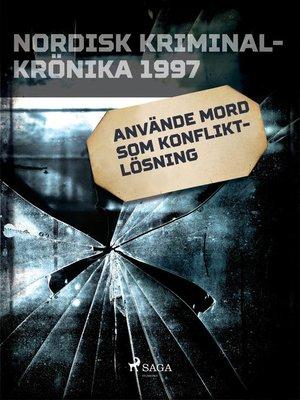 cover image of Använde mord som konfliktlösning