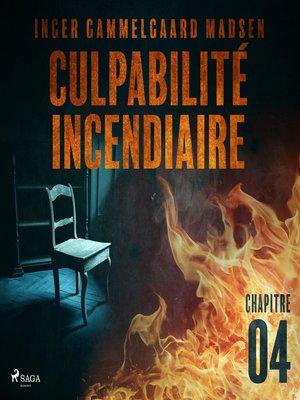 cover image of Culpabilité incendiaire--Chapitre 4