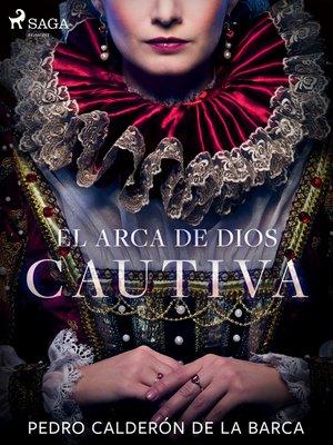 cover image of El arca de Dios cautiva