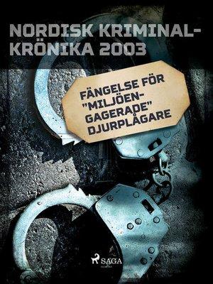 """cover image of Fängelse för """"miljöengagerade"""" djurplågare"""