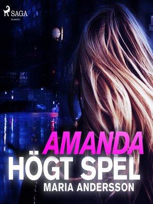 cover image of Amanda--högt spel